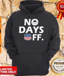 Premium Union Pacific No Days Off Coronavirus Hoodie