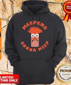 Nice Meepers Gonna Meep Hoodie