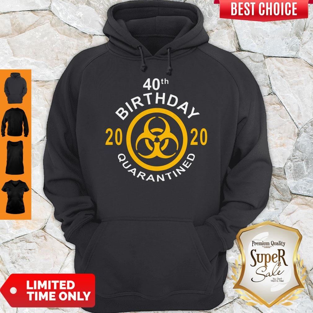 Official 40th Birthday 2020 Quarantined Hoodie