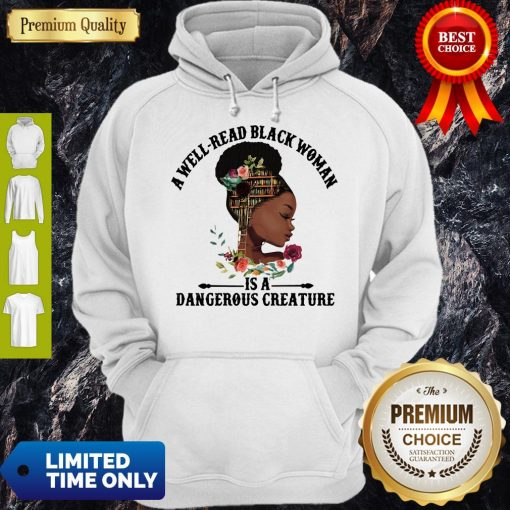 Official A Well Read Black Woman Is A Dangerous Creature Hoodie