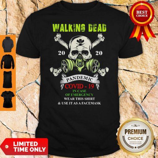 Skull Mask Walking Dead 2020 Pandemic Covid 19 In Case Of Emergency Shirt