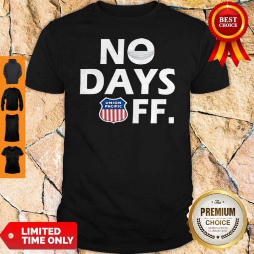 Premium Union Pacific No Days Off Coronavirus Shirt