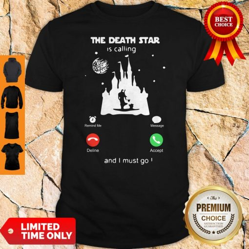 Madalorian And Baby Yoda The Death Star Is Calling And I Must Go Shirt
