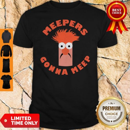 Nice Meepers Gonna Meep Shirt