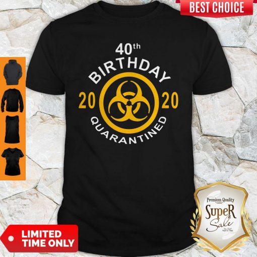 Official 40th Birthday 2020 Quarantined Shirt