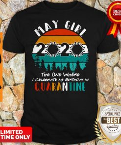 May Girl 2020 The One Where Celebrate My Birthday In Quarantine Vintage Shirt