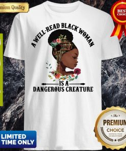 Official A Well Read Black Woman Is A Dangerous Creature Shirt