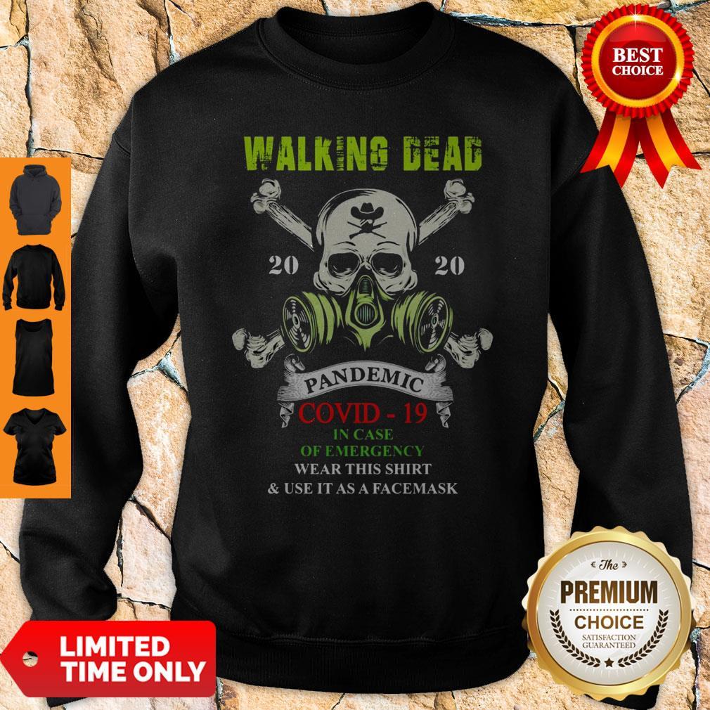Skull Mask Walking Dead 2020 Pandemic Covid 19 In Case Of Emergency Sweatshirt
