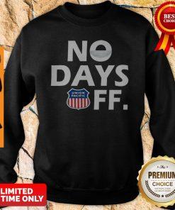Premium Union Pacific No Days Off Coronavirus Sweatshirt