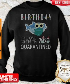 Awesome Birthday 2020 Quarantined Shark Sweatshirt