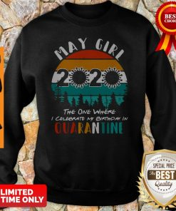 May Girl 2020 The One Where Celebrate My Birthday In Quarantine Vintage Sweatshirt