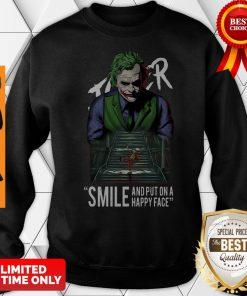 Premium Smile And Put On A Happy Face Joker Sweatshirt