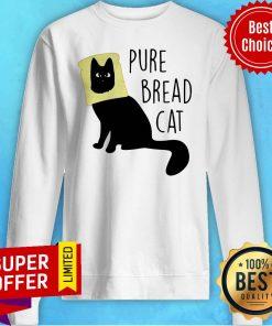 Nice Pure Bread Cat Funny Sweatshirt