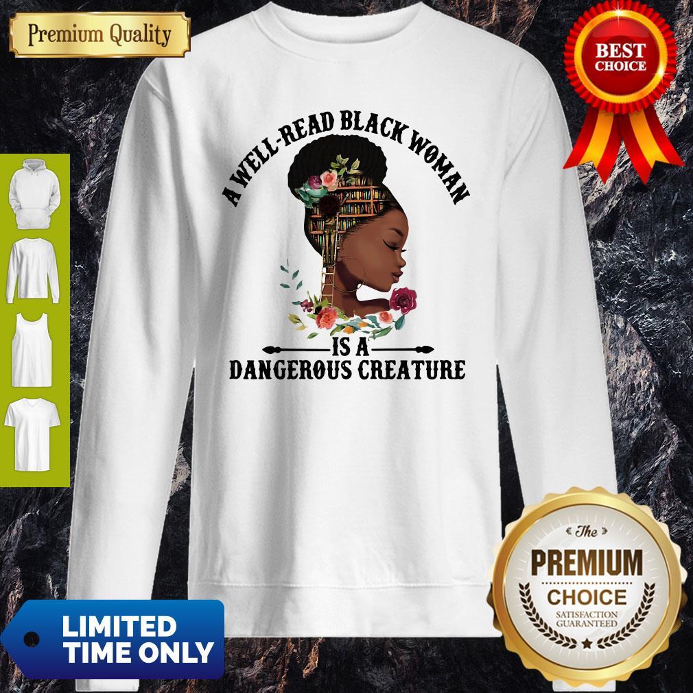 Official A Well Read Black Woman Is A Dangerous Creature Sweatshirt