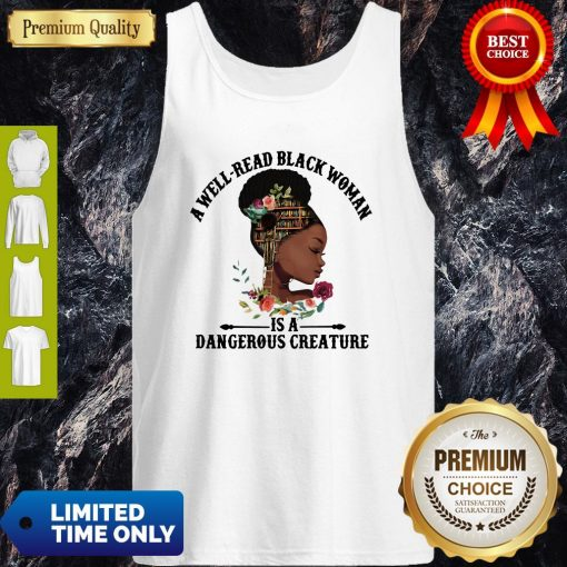 Official A Well Read Black Woman Is A Dangerous Creature Tank Top
