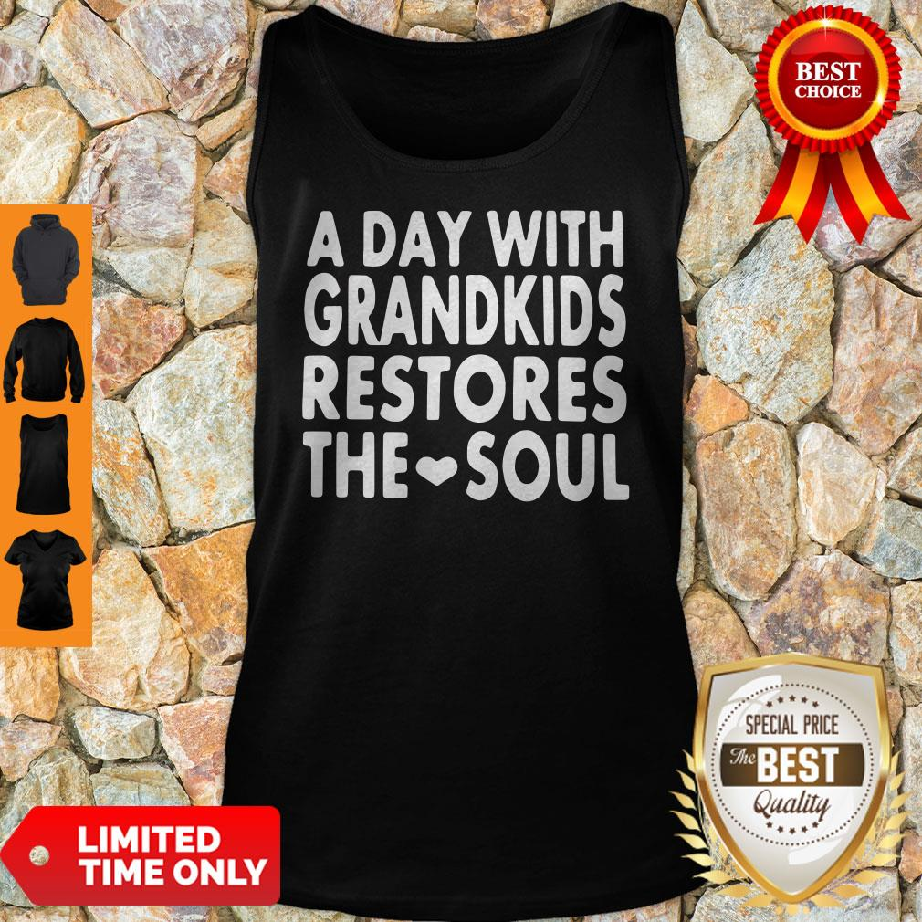 Top A Day With Grandkids Restores The Soul Tank Top