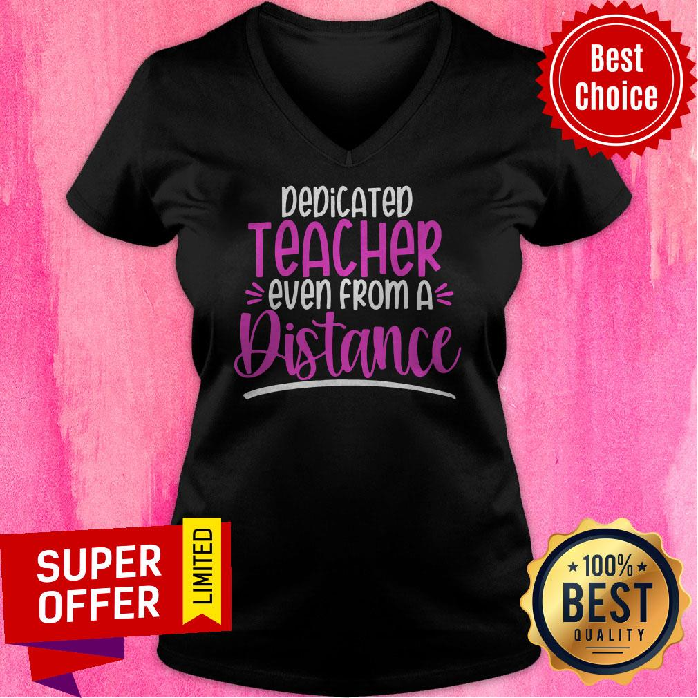 Premium Dedicated Teacher Even From A Distance V-neck