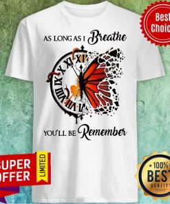 As Long As I Breathe You'll Be Remember Hippie Clock Butterfly Shirt