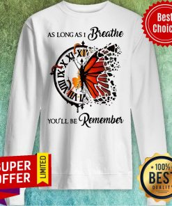 As Long As I Breathe You'll Be Remember Hippie Clock Butterfly Sweatshirt