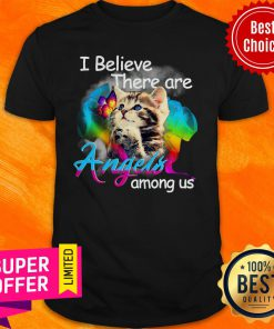 Official Cat I Believe There Are Angels Among Us Shirt
