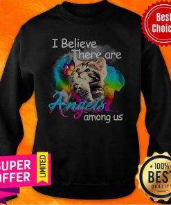 Official Cat I Believe There Are Angels Among Us Sweatshirt