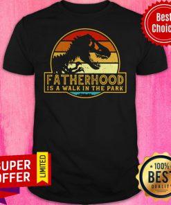 Premium Vintage Fatherhood Is Walk In The Park Shirt