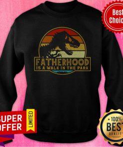 Premium Vintage Fatherhood Is Walk In The Park Sweatshirt