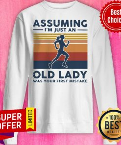 Jogging Assuming I'm Just And Old Lady Was Your First Mistake Vintage Sweatshirt