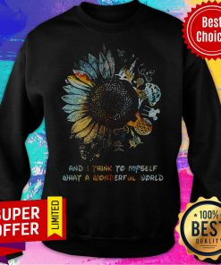 And I Think To Myself What A Wonderful World Sunflowers Sweatshirt