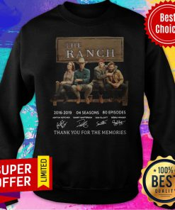 The Ranch 2016 2020 04 Seasons 80 Episodes Thank You For The Memories Sweatshirt