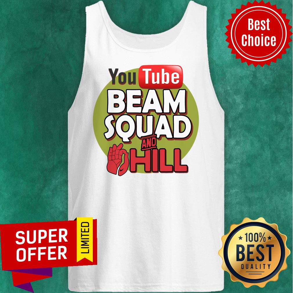 Nice Beam Squad Merch And Hill Tank Top