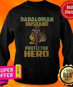 Official Dadalorian Husband Protector Hero Sweatshirt
