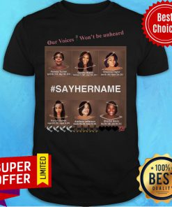 Official Our Voices Won't Be Unheard #SayHerName Shirt