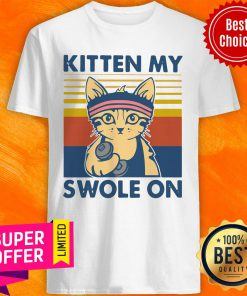 Official Strong Cat Kitten My Swole On Vintage Shirts