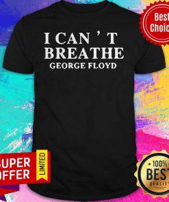 Premium I Can't Breathe George Floyd Shirt