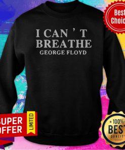 Premium I Can't Breathe George Floyd Sweatshirt