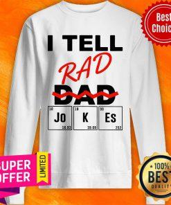 Premium I Teel Rad Dad Jokes Sweatshirt