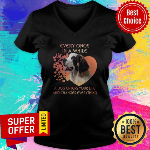 Top Dog Every Once In A While A Dog Enters Your Life And Changes Everything V-neck