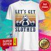 Awesome Let's Get Slothed Beer Vintage Shirt