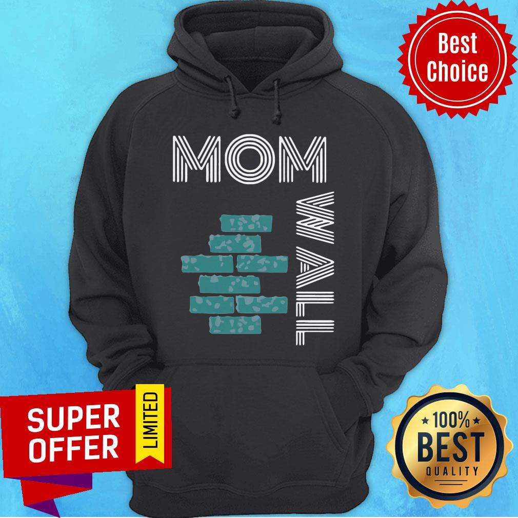 Funny Moms Of Wall Hoodie