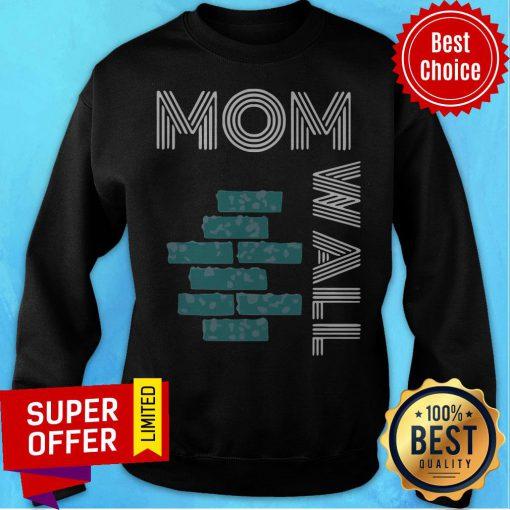 Funny Moms Of Wall Sweatshirt