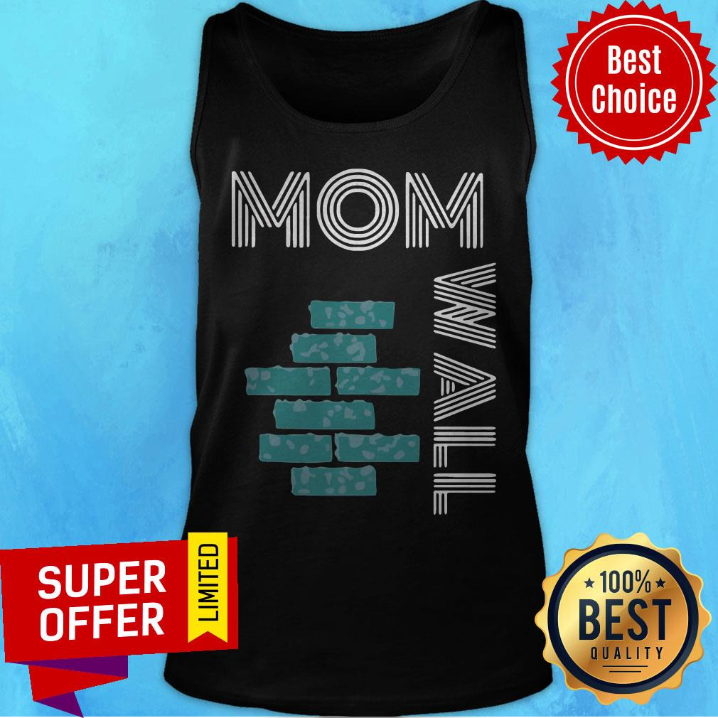 Funny Moms Of Wall Tank Top