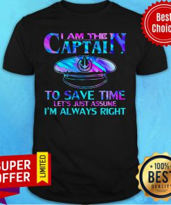 Nice I Am The Captain To Save Time Shirt