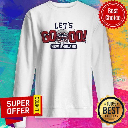 Nice Let's Go New England Sweatshirt