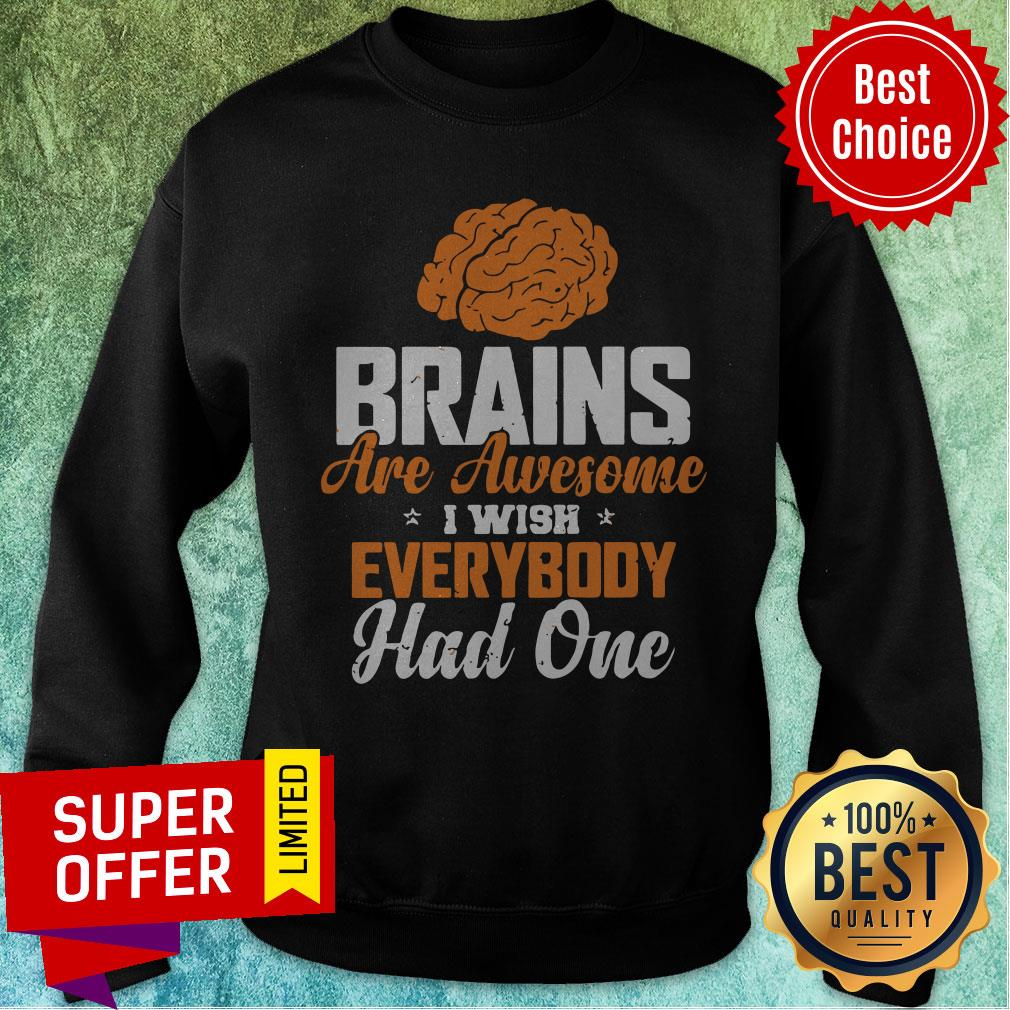 Official Brains Are Awesome I Wish Everybody Hand One Sweatshirt