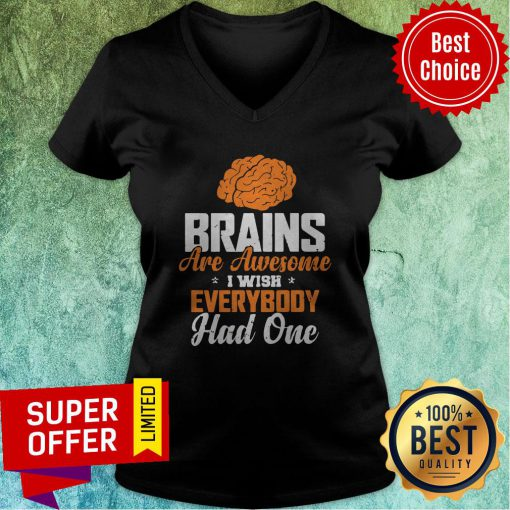 Official Brains Are Awesome I Wish Everybooy Hand One V-neck