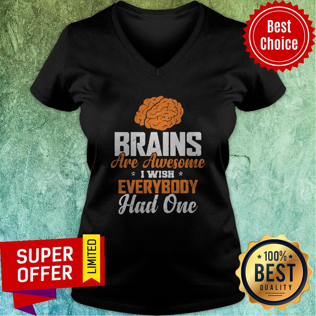 Official Brains Are Awesome I Wish Everybody Hand One V-neck