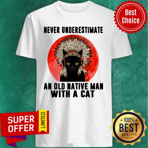 Official Native Never Underestimate An Old Man With A Cat Vintage Shirt