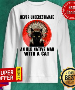 Official Native Never Underestimate An Old Man With A Cat Vintage Sweatshirt