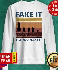 Official Vintage Fake It Till You Make It Cat ShirtOfficial Vintage Fake It Till You Make It Cat Sweatshirt
